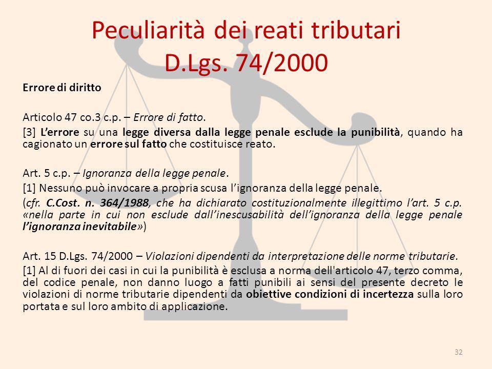 Peculiarità dei reati tributari D.Lgs. 74/2000 Errore di diritto Articolo 47 co.3 c.p. – Errore di fatto. [3] Lerrore su una legge diversa dalla legge