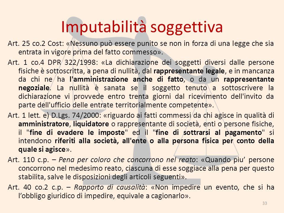 Imputabilità soggettiva Art. 25 co.2 Cost: «Nessuno può essere punito se non in forza di una legge che sia entrata in vigore prima del fatto commesso»