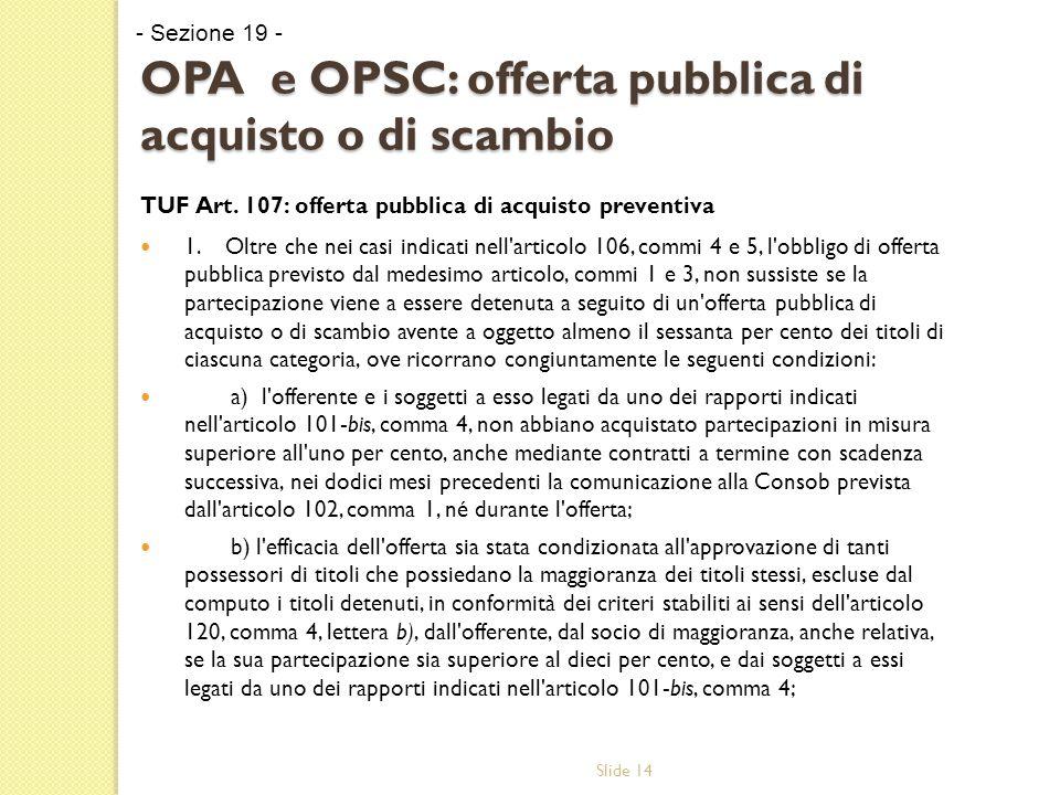 Slide 14 OPA e OPSC: offerta pubblica di acquisto o di scambio TUF Art.