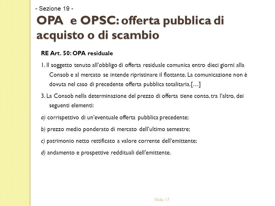 Slide 17 OPA e OPSC: offerta pubblica di acquisto o di scambio RE Art.