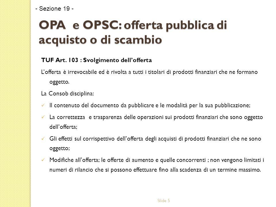 Slide 5 OPA e OPSC: offerta pubblica di acquisto o di scambio TUF Art.