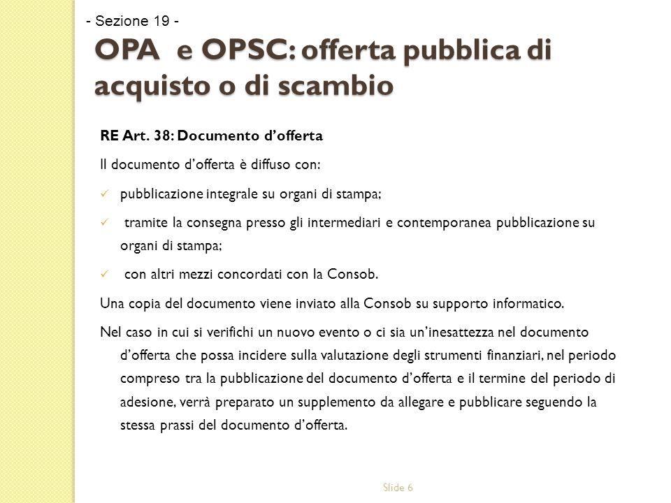 Slide 7 OPA e OPSC: offerta pubblica di acquisto o di scambio RE Art.