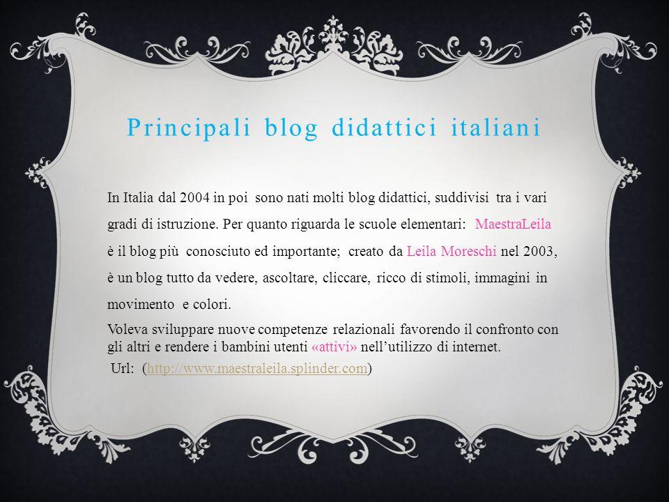 Principali blog didattici italiani In Italia dal 2004 in poi sono nati molti blog didattici, suddivisi tra i vari gradi di istruzione.