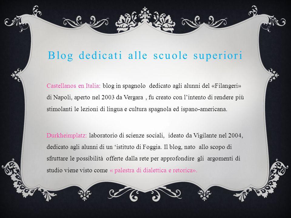 Blog dedicati alle scuole superiori Castellanos en Italia: blog in spagnolo dedicato agli alunni del «Filangeri» di Napoli, aperto nel 2003 da Vergara, fu creato con lintento di rendere più stimolanti le lezioni di lingua e cultura spagnola ed ispano-americana.