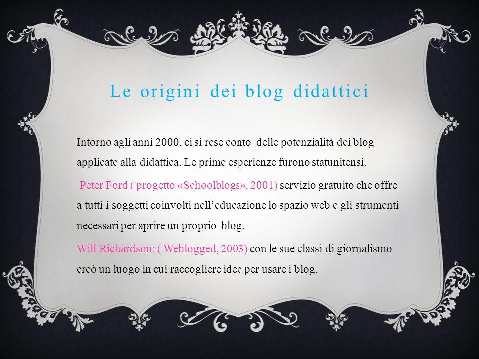 Le origini dei blog didattici Intorno agli anni 2000, ci si rese conto delle potenzialità dei blog applicate alla didattica. Le prime esperienze furon