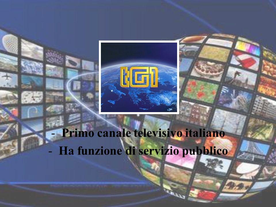 -Primo canale televisivo italiano -Ha funzione di servizio pubblico
