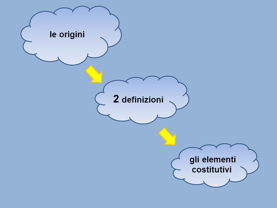 le origini 2 definizioni gli elementi costitutivi