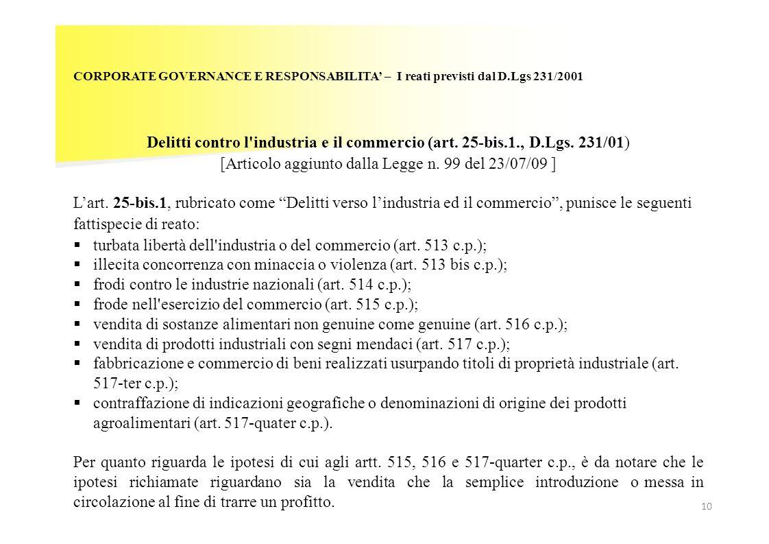 10 CORPORATE GOVERNANCE E RESPONSABILITA – I reati previsti dal D.Lgs 231/2001 Delitti contro l'industria e il commercio (art. 25-bis.1., D.Lgs. 231/0