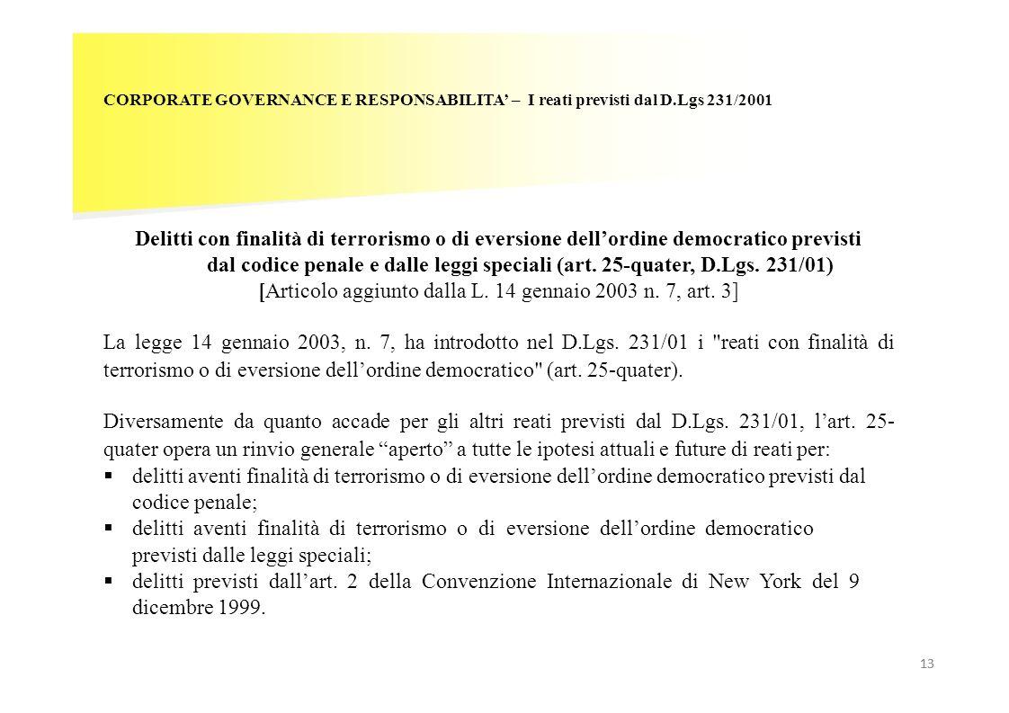 13 CORPORATE GOVERNANCE E RESPONSABILITA – I reati previsti dal D.Lgs 231/2001 Delitti con finalità di terrorismo o di eversione dellordine democratic