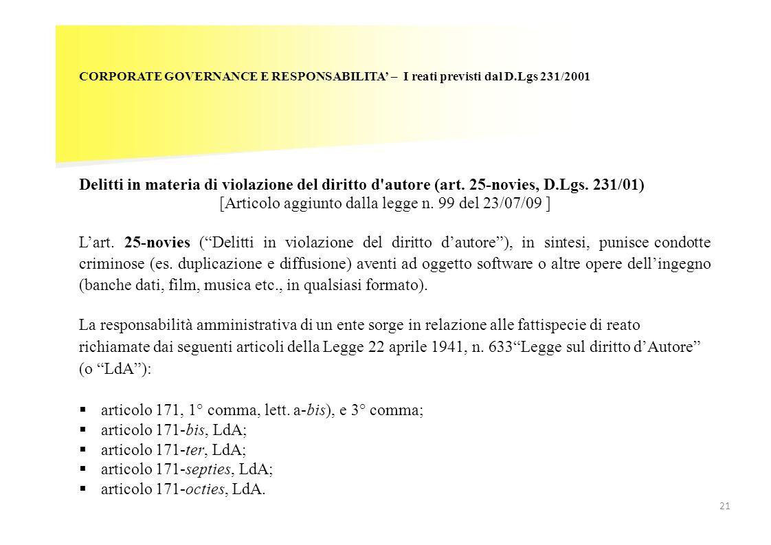 CORPORATE GOVERNANCE E RESPONSABILITA – I reati previsti dal D.Lgs 231/2001 Delitti in materia di violazione del diritto d'autore (art. 25-novies, D.L