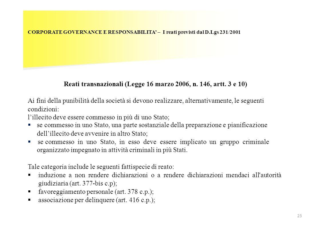 23 CORPORATE GOVERNANCE E RESPONSABILITA – I reati previsti dal D.Lgs 231/2001 Reati transnazionali (Legge 16 marzo 2006, n. 146, artt. 3 e 10) Ai fin