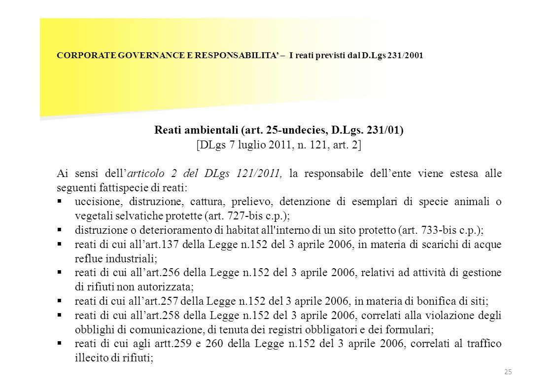 25 CORPORATE GOVERNANCE E RESPONSABILITA – I reati previsti dal D.Lgs 231/2001 Reati ambientali (art. 25-undecies, D.Lgs. 231/01) [DLgs 7 luglio 2011,