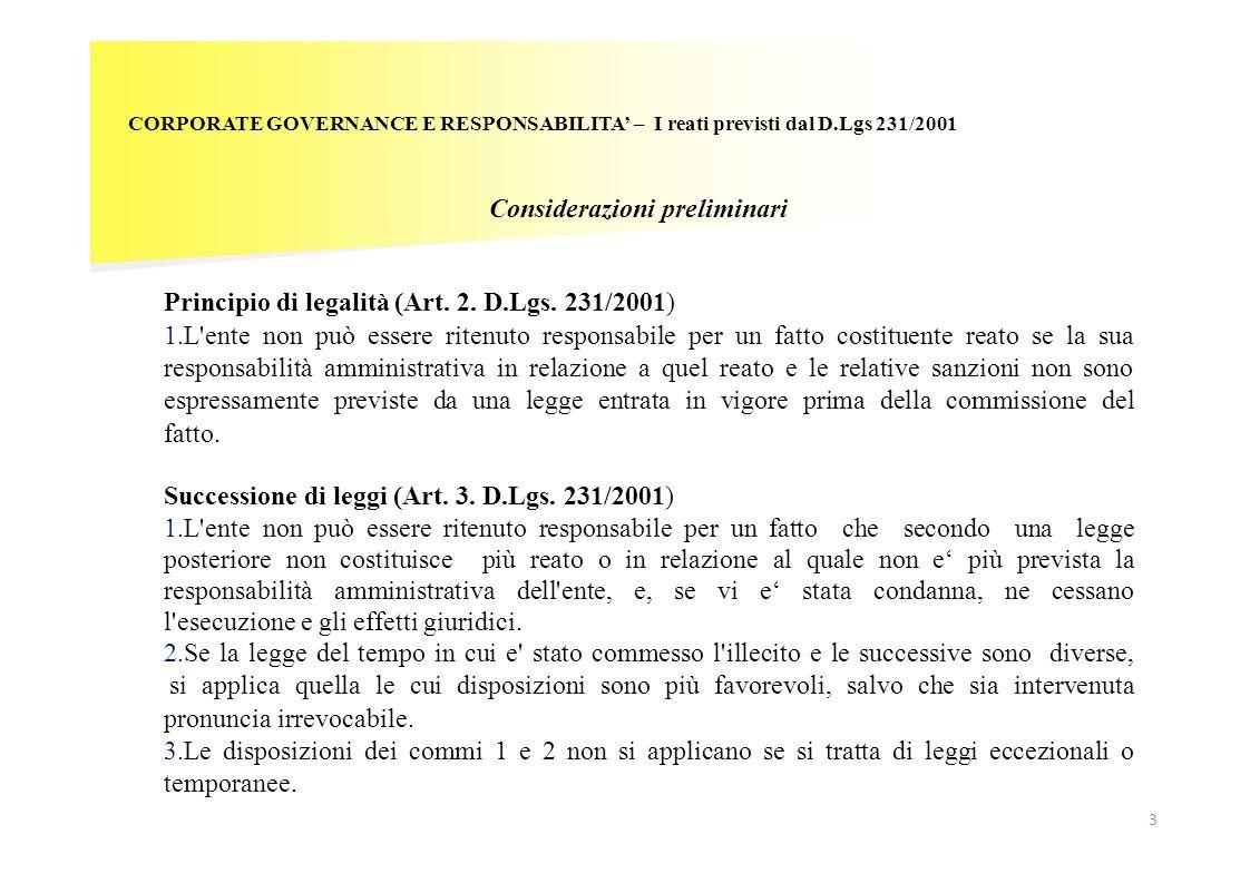 CORPORATE GOVERNANCE E RESPONSABILITA – I reati previsti dal D.Lgs 231/2001 Considerazioni preliminari Principio di legalità (Art. 2. D.Lgs. 231/2001)