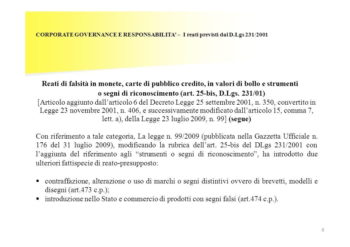 8 CORPORATE GOVERNANCE E RESPONSABILITA – I reati previsti dal D.Lgs 231/2001 Reati di falsità in monete, carte di pubblico credito, in valori di boll