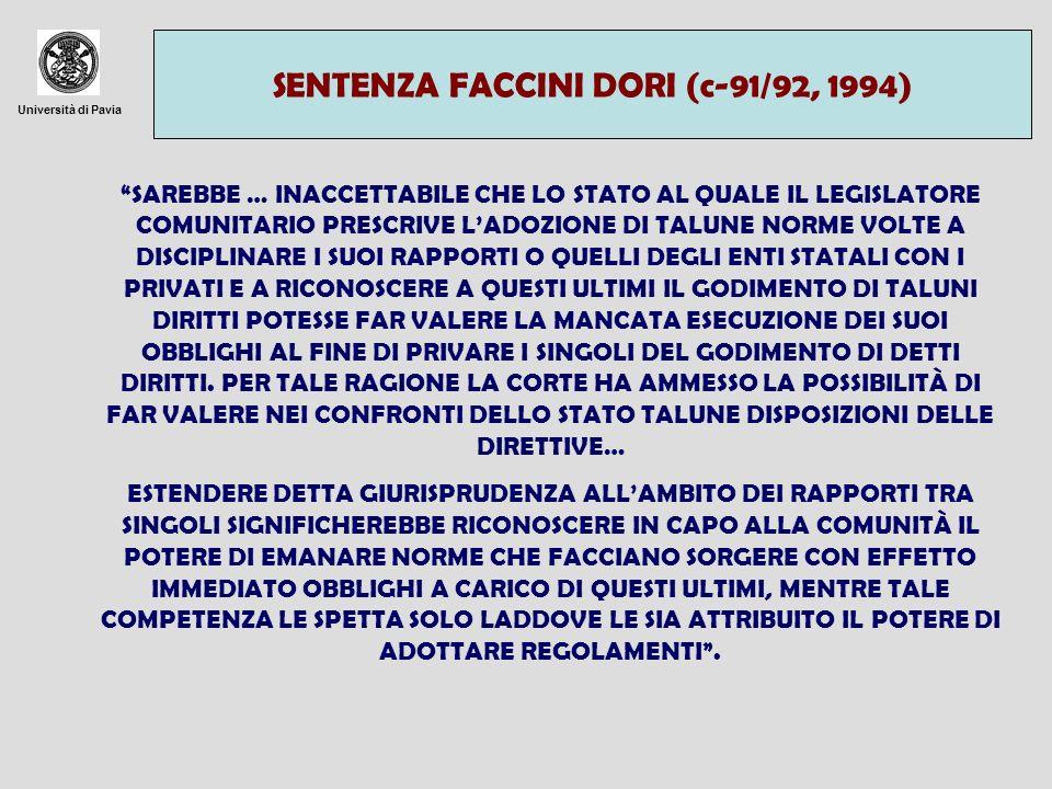 Università di Pavia SENTENZA FACCINI DORI (c-91/92, 1994) SAREBBE … INACCETTABILE CHE LO STATO AL QUALE IL LEGISLATORE COMUNITARIO PRESCRIVE LADOZIONE