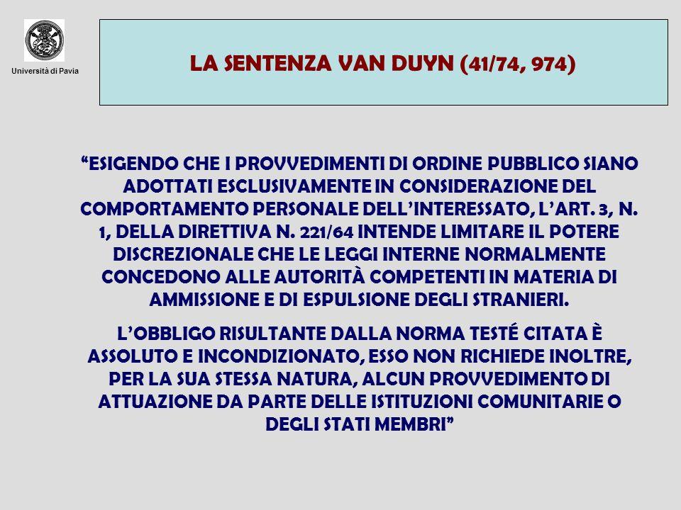 Università di Pavia LA SENTENZA VAN DUYN (41/74, 974) ESIGENDO CHE I PROVVEDIMENTI DI ORDINE PUBBLICO SIANO ADOTTATI ESCLUSIVAMENTE IN CONSIDERAZIONE