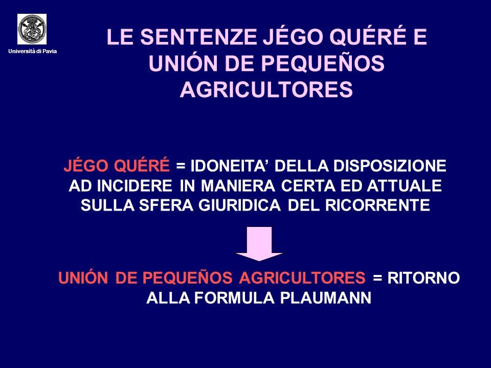 Università di Pavia LE SENTENZE JÉGO QUÉRÉ E UNIÓN DE PEQUEÑOS AGRICULTORES JÉGO QUÉRÉ = IDONEITA DELLA DISPOSIZIONE AD INCIDERE IN MANIERA CERTA ED A