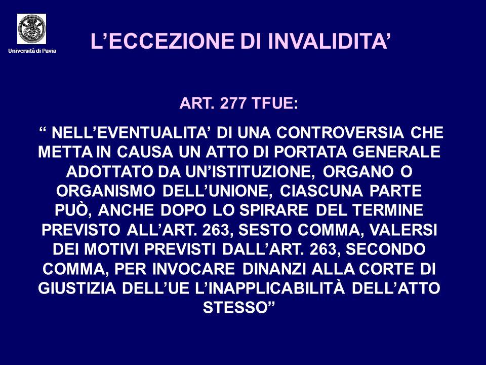 Università di Pavia LECCEZIONE DI INVALIDITA ART. 277 TFUE: NELLEVENTUALITA DI UNA CONTROVERSIA CHE METTA IN CAUSA UN ATTO DI PORTATA GENERALE ADOTTAT