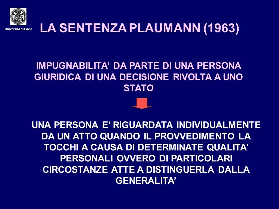Università di Pavia LA SENTENZA PLAUMANN (1963) IMPUGNABILITA DA PARTE DI UNA PERSONA GIURIDICA DI UNA DECISIONE RIVOLTA A UNO STATO UNA PERSONA E RIG