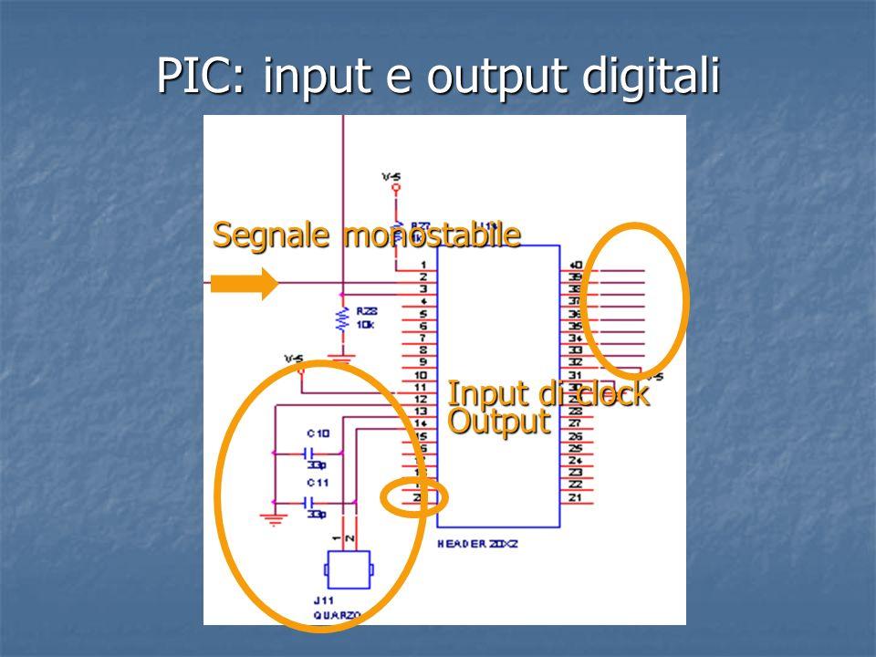 PIC: input e output digitali Segnale monostabile Input di clock Output