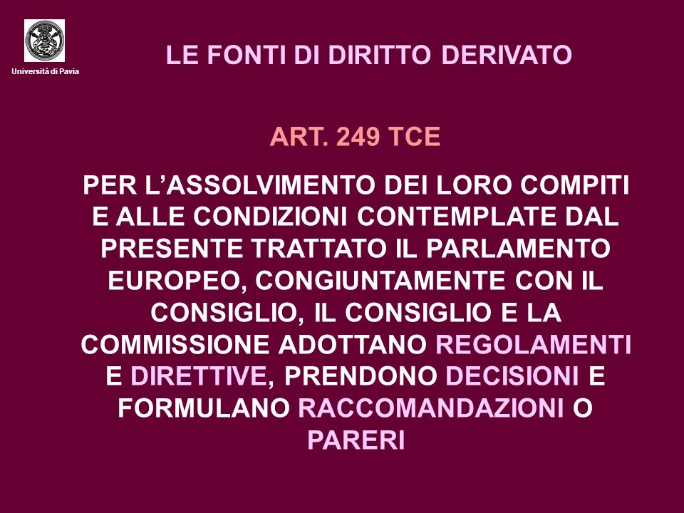 Università di Pavia LE FONTI DI DIRITTO DERIVATO ART.