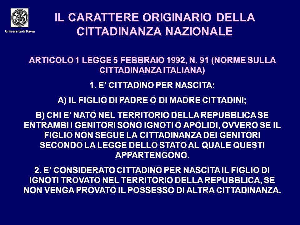 Università di Pavia IL CARATTERE ORIGINARIO DELLA CITTADINANZA NAZIONALE ARTICOLO 1 LEGGE 5 FEBBRAIO 1992, N.