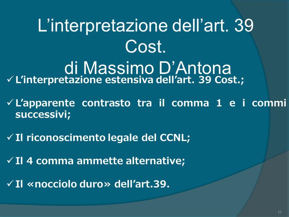 Linterpretazione dellart.39 Cost. di Massimo DAntona Linterpretazione estensiva dellart.