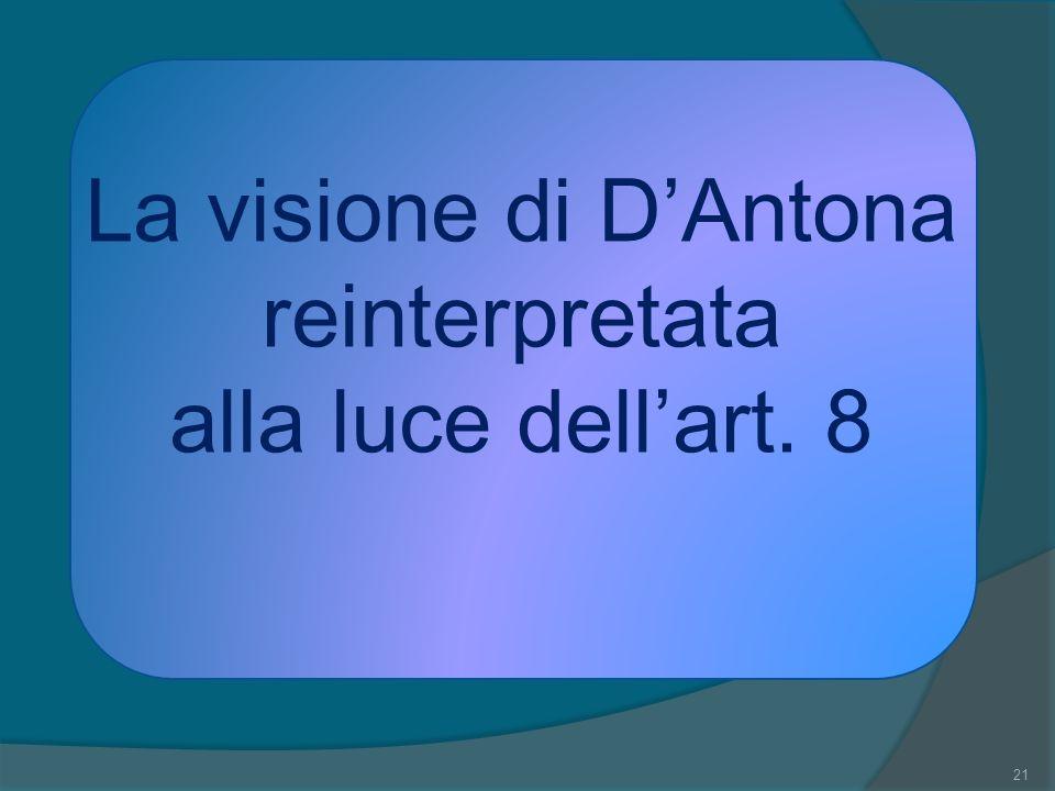 La visione di DAntona reinterpretata alla luce dellart. 8 21