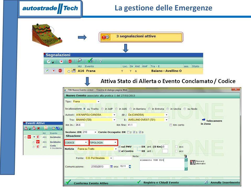 Attiva Stato di Allerta o Evento Conclamato / Codice La gestione delle Emergenze