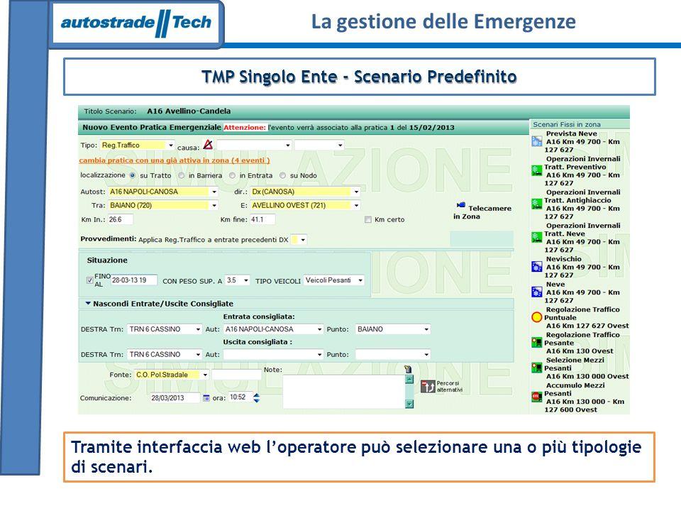 TMP Singolo Ente - Scenario Predefinito Tramite interfaccia web loperatore può selezionare una o più tipologie di scenari. La gestione delle Emergenze