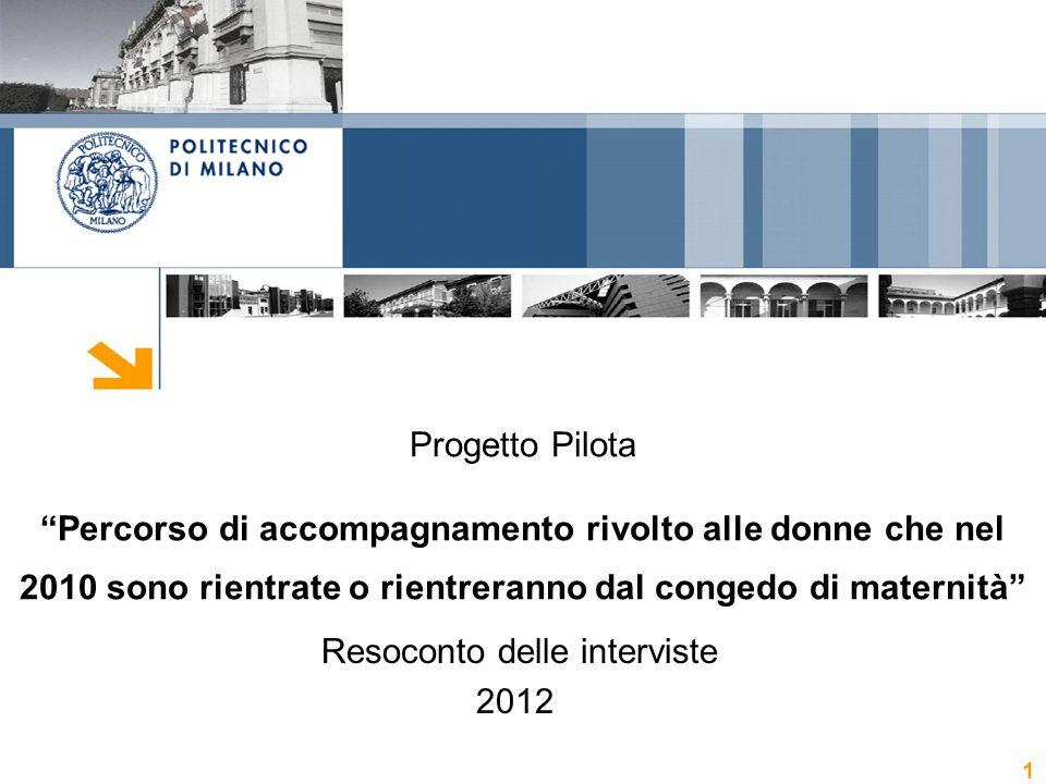 Progetto Pilota Percorso di accompagnamento rivolto alle donne che nel 2010 sono rientrate o rientreranno dal congedo di maternità Resoconto delle interviste 2012 1