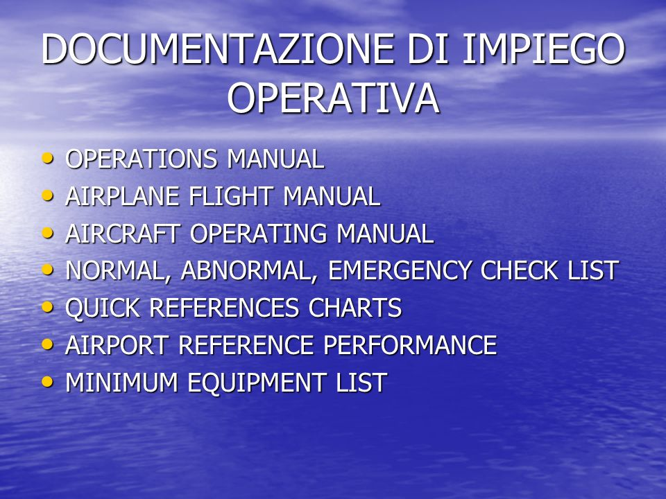 DOCUMENTAZIONE DI IMPIEGO OPERATIVA OPERATIONS MANUAL OPERATIONS MANUAL AIRPLANE FLIGHT MANUAL AIRPLANE FLIGHT MANUAL AIRCRAFT OPERATING MANUAL AIRCRA