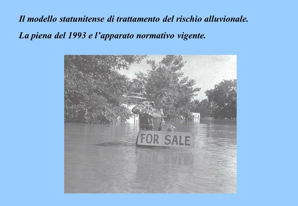 Il modello statunitense di trattamento del rischio alluvionale. La piena del 1993 e lapparato normativo vigente.