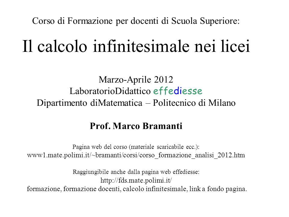 Corso di Formazione per docenti di Scuola Superiore: Il calcolo infinitesimale nei licei Marzo-Aprile 2012 LaboratorioDidattico effediesse Dipartiment