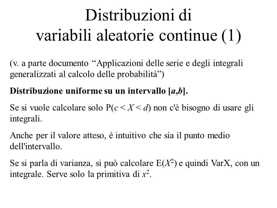 Distribuzioni di variabili aleatorie continue (1) (v. a parte documento Applicazioni delle serie e degli integrali generalizzati al calcolo delle prob