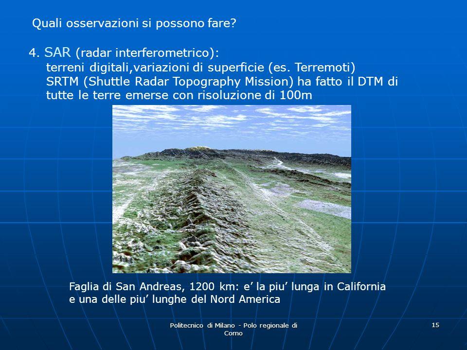 Politecnico di Milano - Polo regionale di Como 15 Quali osservazioni si possono fare? 4. SAR (radar interferometrico): terreni digitali,variazioni di