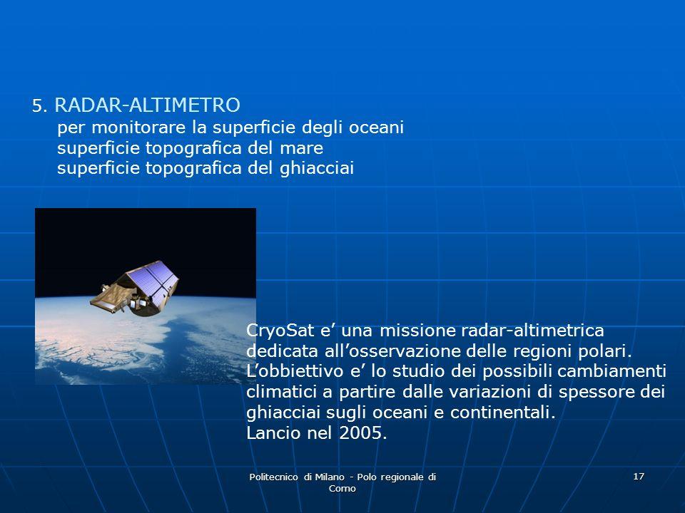 Politecnico di Milano - Polo regionale di Como 17 5. RADAR-ALTIMETRO per monitorare la superficie degli oceani superficie topografica del mare superfi