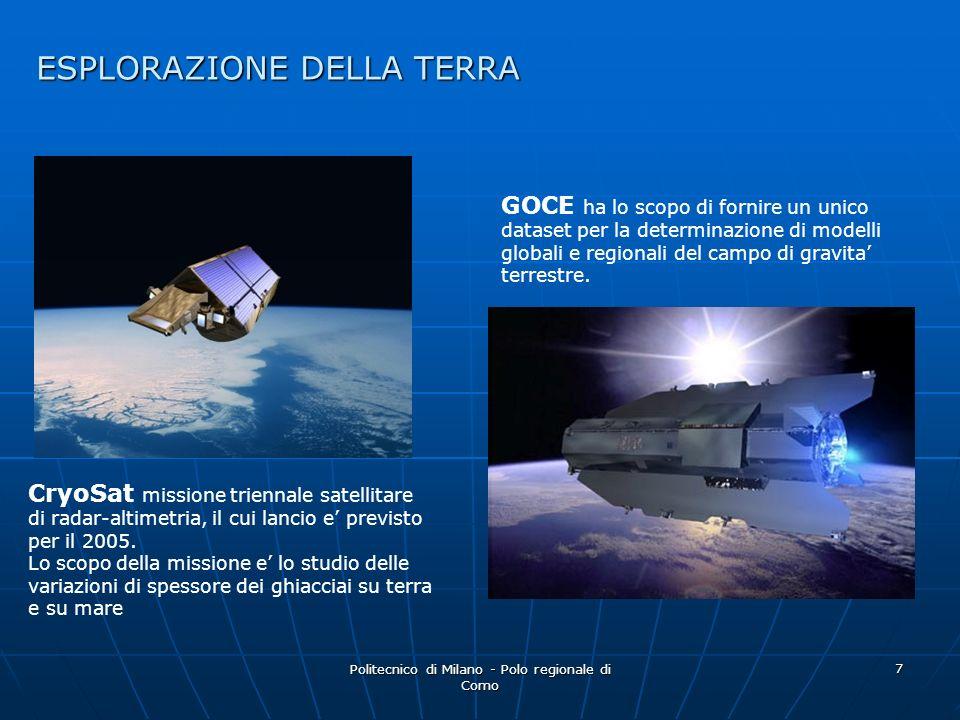 Politecnico di Milano - Polo regionale di Como 7 GOCE ha lo scopo di fornire un unico dataset per la determinazione di modelli globali e regionali del