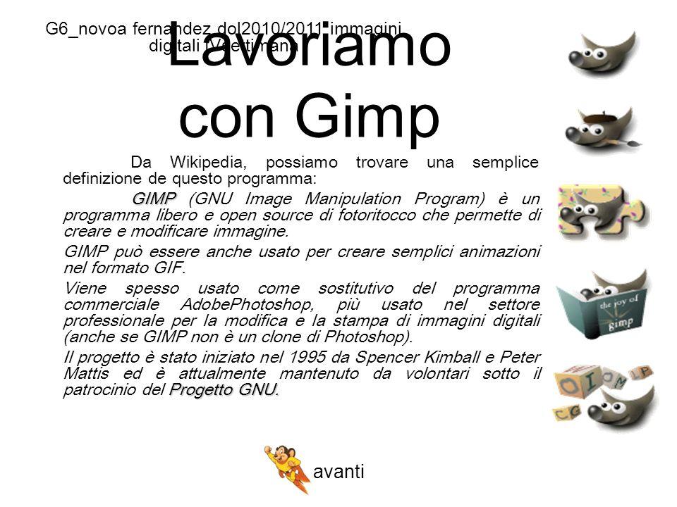Lavoriamo con Gimp Da Wikipedia, possiamo trovare una semplice definizione de questo programma: GIMP GIMP (GNU Image Manipulation Program) è un programma libero e open source di fotoritocco che permette di creare e modificare immagine.