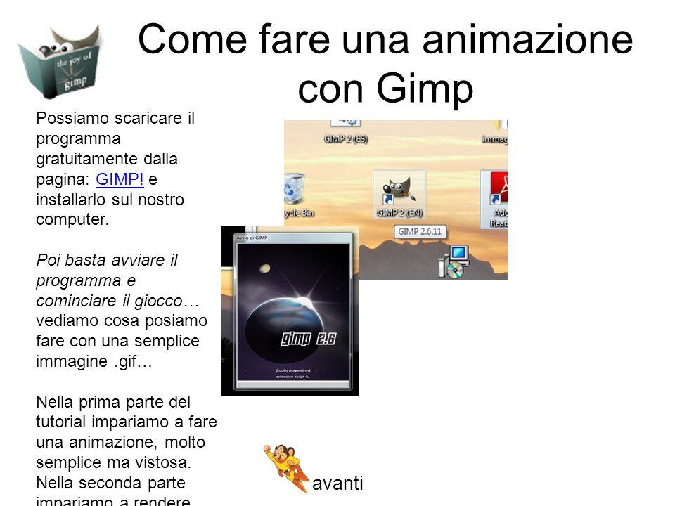 Come fare una animazione con Gimp Possiamo scaricare il programma gratuitamente dalla pagina: GIMP.
