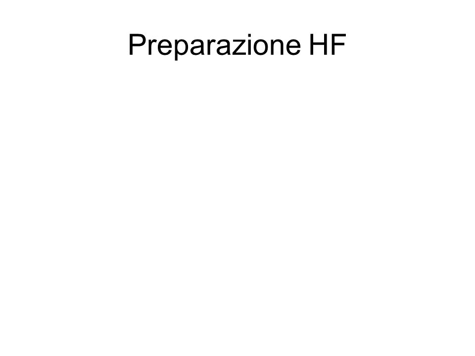 Preparazione HF