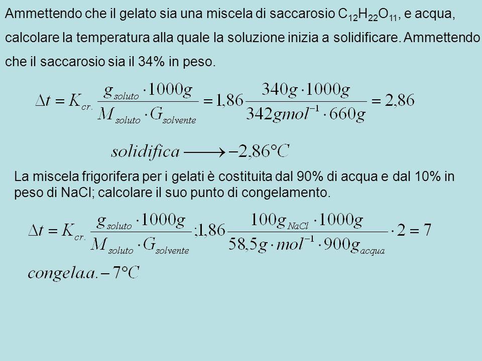 Ammettendo che il gelato sia una miscela di saccarosio C 12 H 22 O 11, e acqua, calcolare la temperatura alla quale la soluzione inizia a solidificare