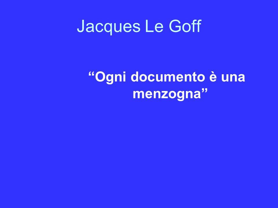 Jacques Le Goff Ogni documento è una menzogna
