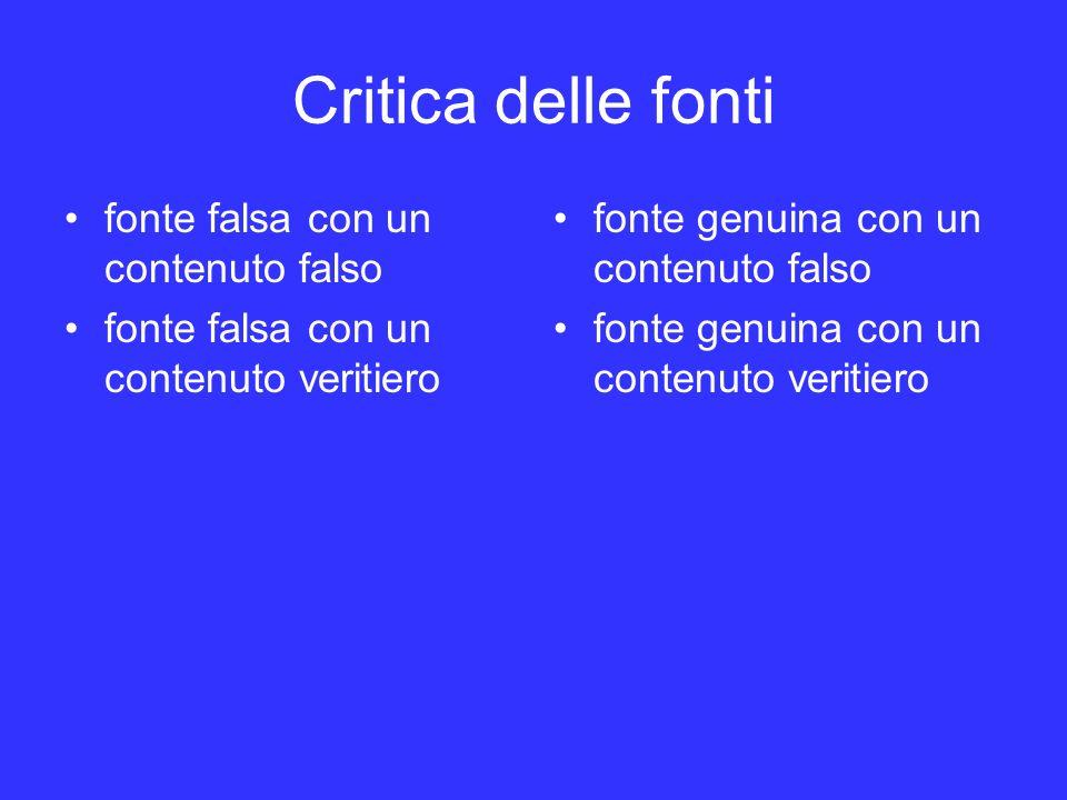 Critica delle fonti fonte falsa con un contenuto falso fonte falsa con un contenuto veritiero fonte genuina con un contenuto falso fonte genuina con un contenuto veritiero