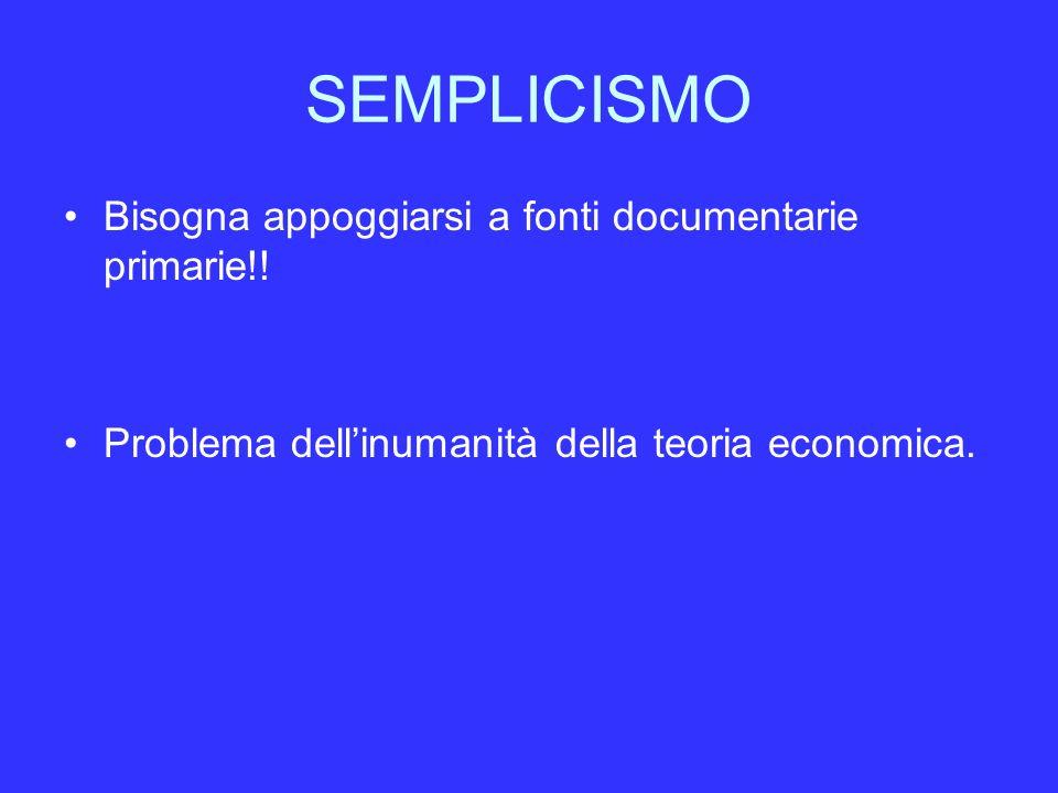 SEMPLICISMO Bisogna appoggiarsi a fonti documentarie primarie!.