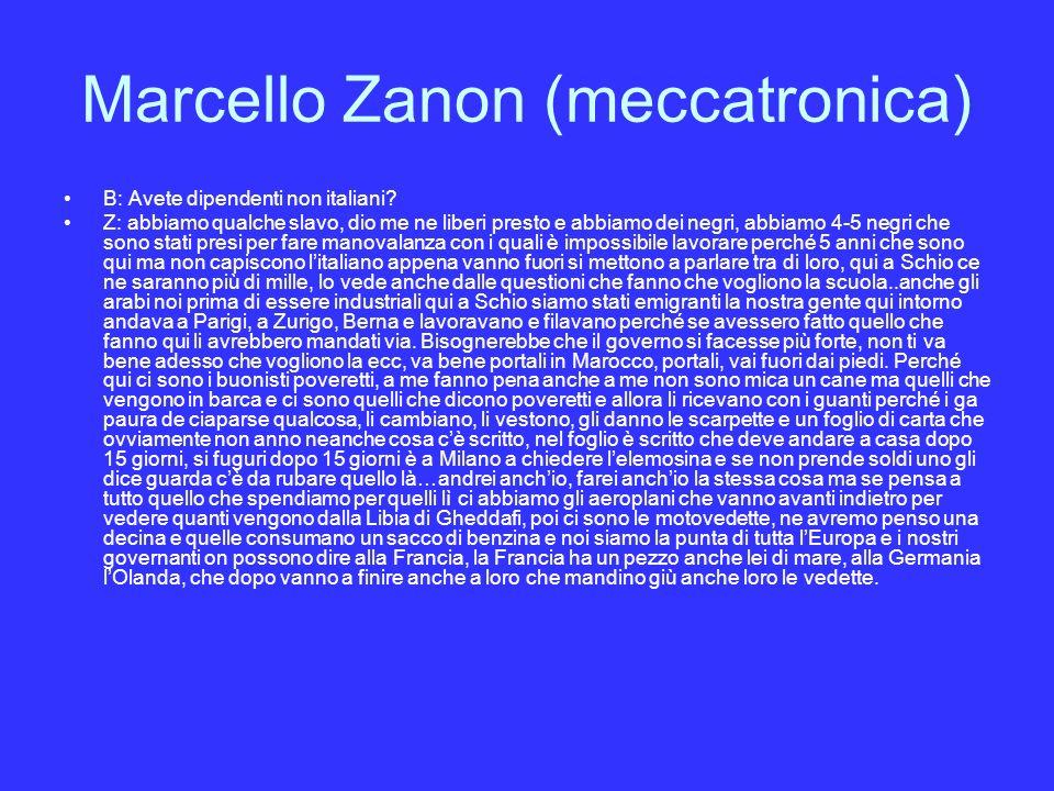 Marcello Zanon (meccatronica) B: Avete dipendenti non italiani.