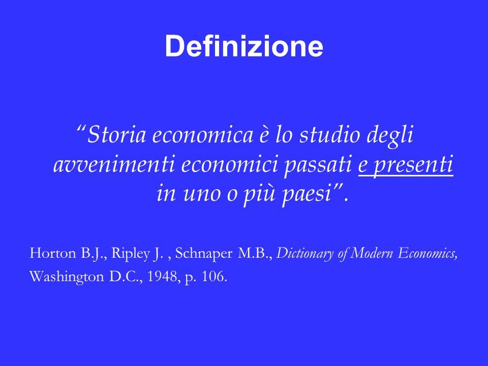 Definizione Storia economica è lo studio degli avvenimenti economici passati e presenti in uno o più paesi.