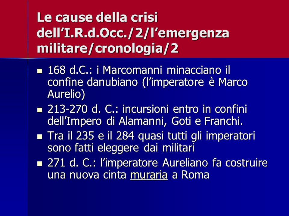 Le cause della crisi dellI.R.d.Occ./2/lemergenza militare/cronologia/2 168 d.C.: i Marcomanni minacciano il confine danubiano (limperatore è Marco Aur