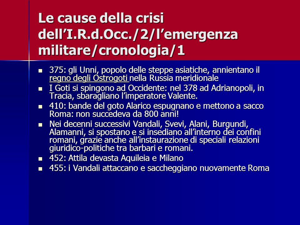 Le cause della crisi dellI.R.d.Occ./2/lemergenza militare/cronologia/1 375: gli Unni, popolo delle steppe asiatiche, annientano il regno degli Ostrogo