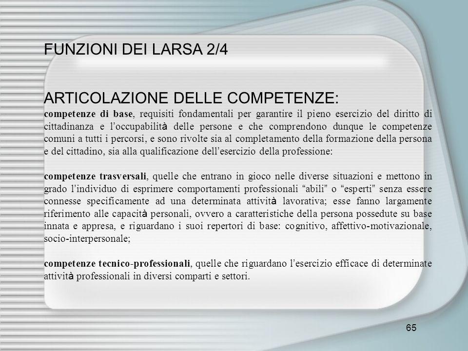 65 FUNZIONI DEI LARSA 2/4 ARTICOLAZIONE DELLE COMPETENZE: competenze di base, requisiti fondamentali per garantire il pieno esercizio del diritto di c
